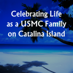 Giveaway: #CelebrateLife as a Marine Family on Catalina Island