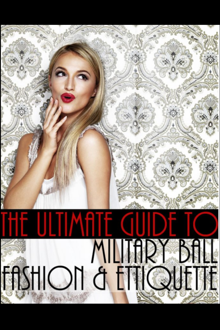 MSF ultimate guide to military ball fashion and etiquette
