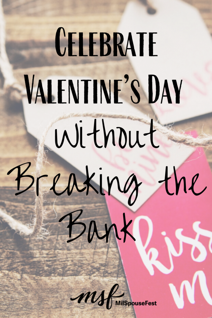 Celebrate Valentine's Day Without Breaking the Bank