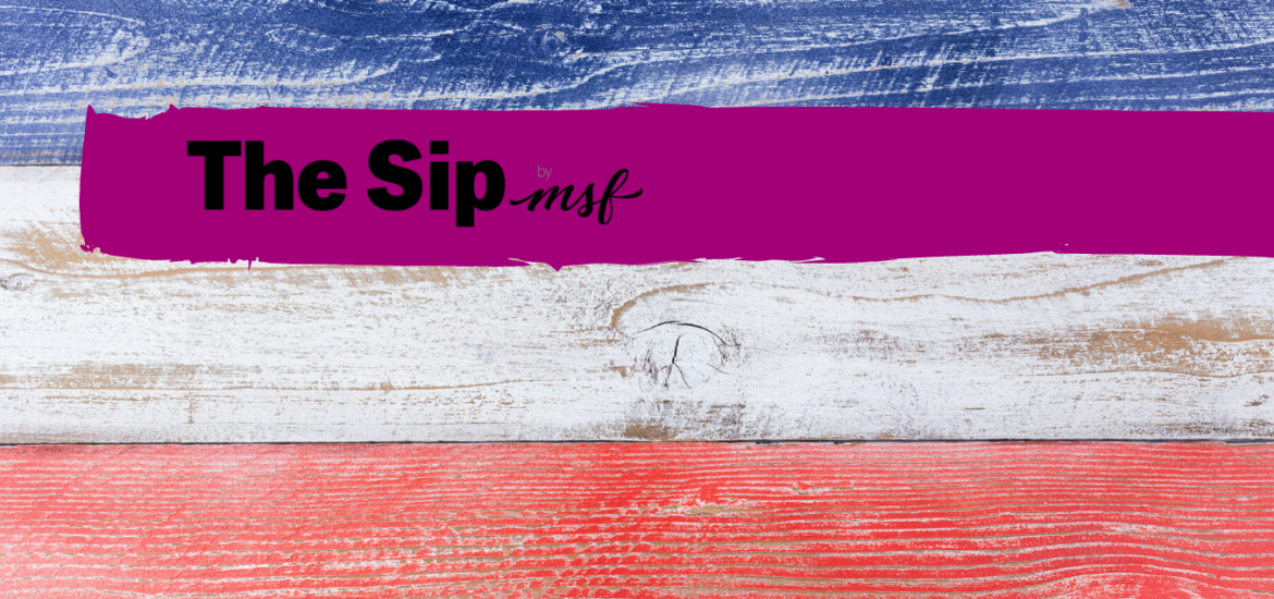 The Sip: I Think it Was the Fourth of July