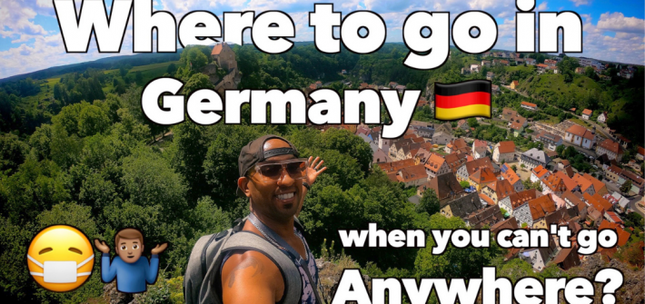 Where Do You Go in Germany When You Can't Go Anywhere?